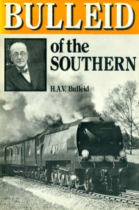 Image of BULLEID OF THE SOUTHERN