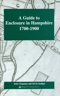 View A GUIDE TO ENCLOSURE IN HAMPSHIRE 1700-1900 details