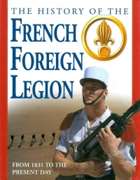 View THE HISTORY OF THE FRENCH FOREIGN LEGION details