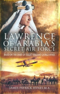 Image of LAWRENCE OF ARABIA'S SECRET AIR ...