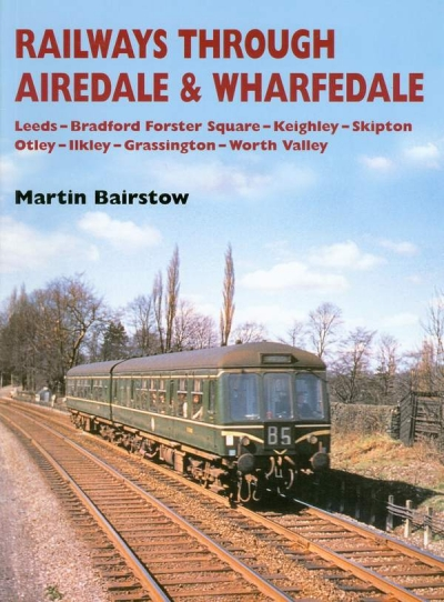 Main Image for RAILWAYS THROUGH AIREDALE & WHARFEDALE