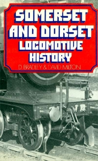 Image of SOMERSET AND DORSET LOCOMOTIVE HISTORY